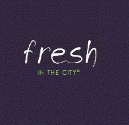 To Fresh in the city  πρωτοπορεί και πάλι!